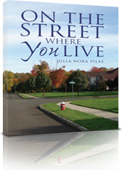 On the Street Where You Live by Julia Nora Pilas
